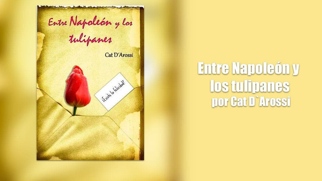 Entre Napoleón y los tulipanes de Cat D´Arossi