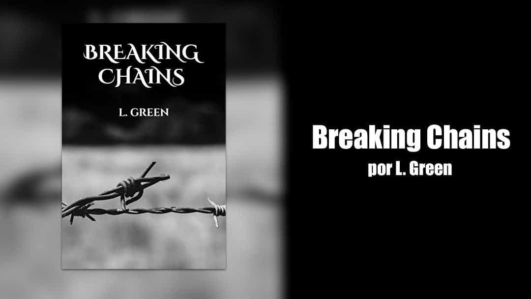 Breaking Chains: una historia de amor en el infierno