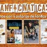 Fanficnáticas 4 : Charlamos de fanfics de Albalia con blumett89120579, lmnvaar y  cuestiondepielv  y por escrito con inannax_