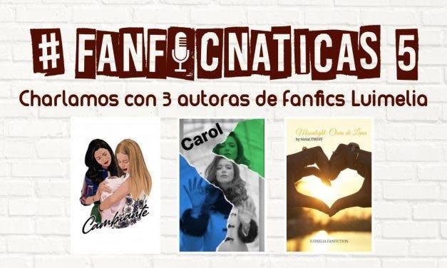 Fanficnáticas 5: charlamos de fanfics Luimelia con @Bloom_Cristina, @stelaLTMSYF y @Starletmaster