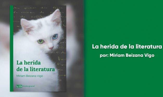 La Herida de la Literatura: un libro interesante, trabajado, emocional y sincero