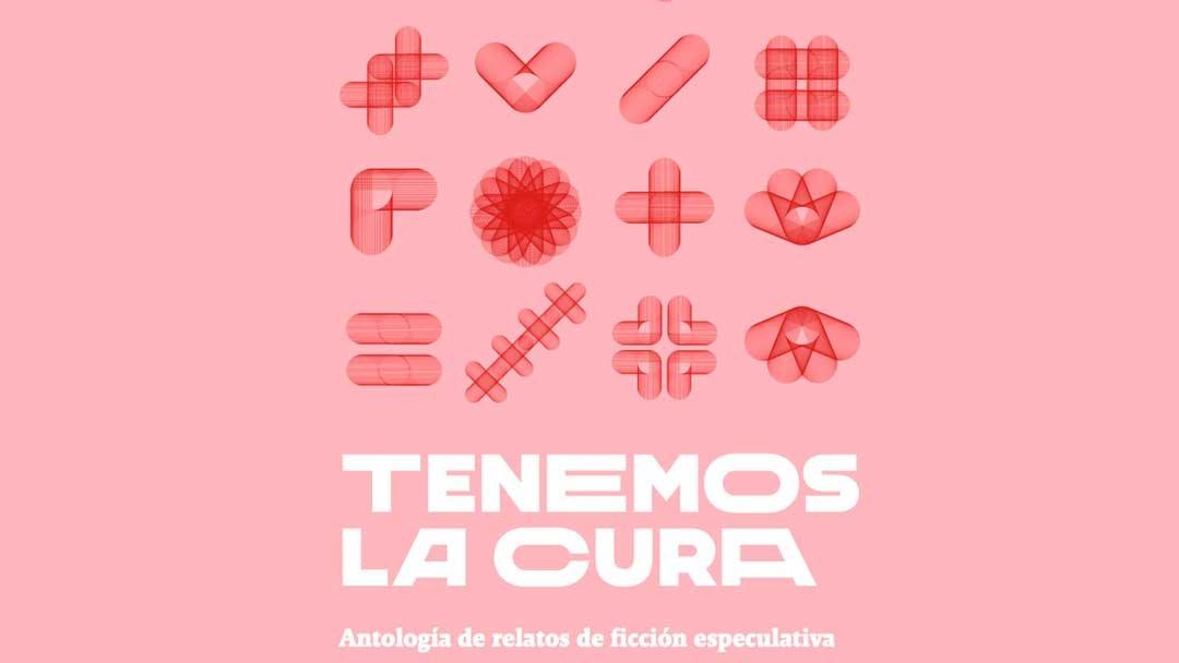 «Tenemos la cura»: lee relatos geniales y ¡ayuda a luchar contra la pandemia!