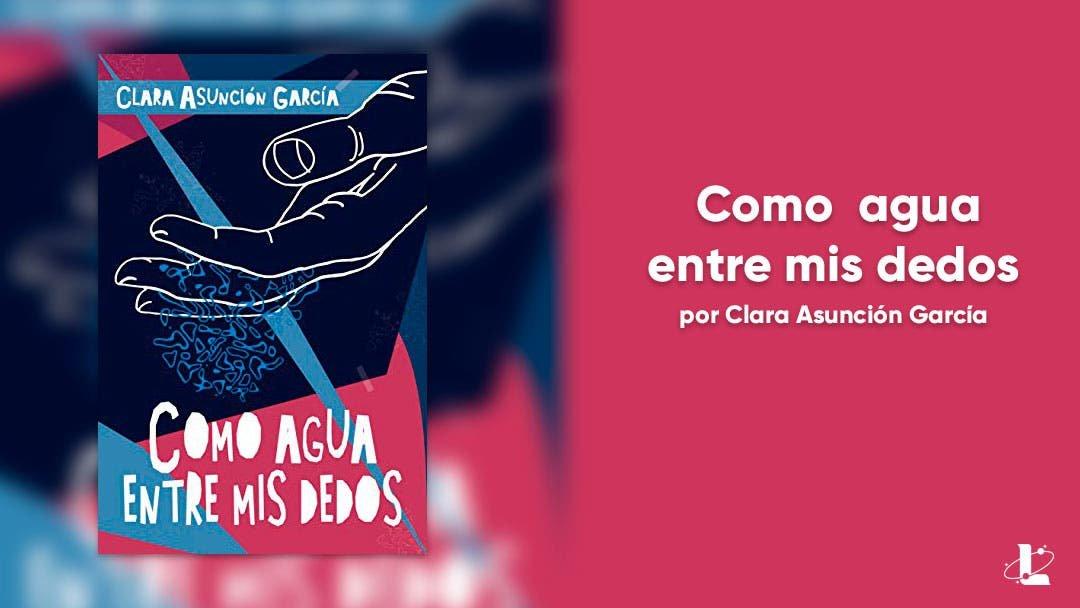 Como agua entre mis dedos: una novela romántica con muchísimo humor