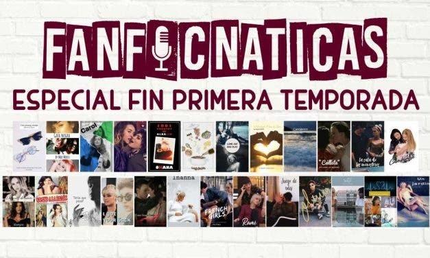 Fanficnáticas 8: Especial de final de temporada