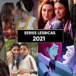 26 series lésbicas que puedes ver en el 2021
