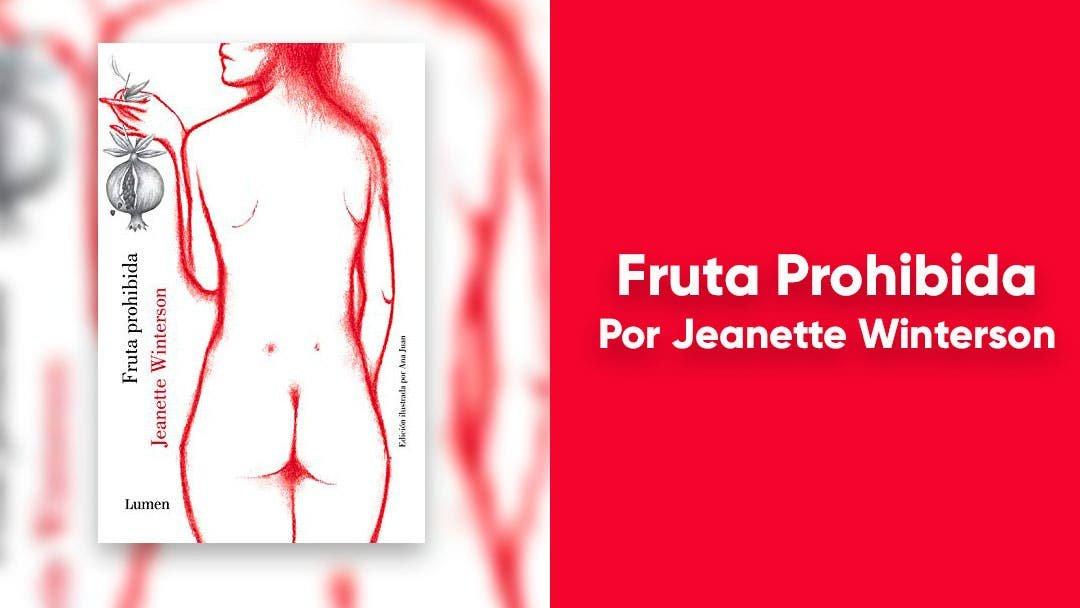 Fruta Prohibida: una autobiografía que nos introduce en el fanatismo religioso y sus consecuencias